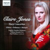 Glière, Debussy, Mozart: Harp Concertos - Claire Jones (harp); William Bennett (flute); English Chamber Orchestra; Paul Watkins (conductor)