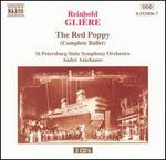 Glière: The Red Poppy (Complete Ballet)