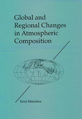 Global and Regional Changes in Atmospheric Composition - Meszaros, Erno