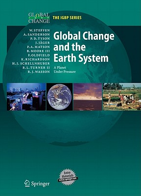 Global Change and the Earth System: A Planet Under Pressure - Steffen, Will, and Sanderson, Regina Angelina, and Tyson, Peter D