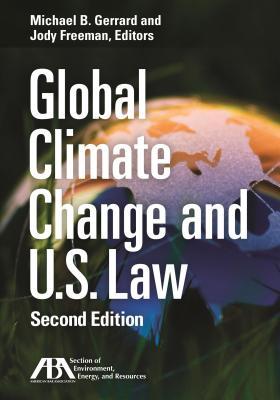 Global Climate Change and U.S. Law - Gerrard, Michael B (Editor)