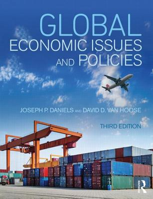 Global Economic Issues and Policies - Daniels, Joseph P., and VanHoose, David D.