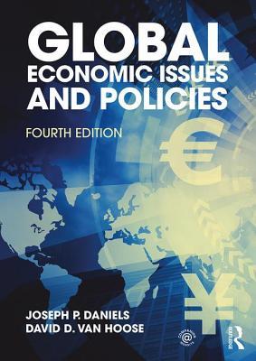 Global Economic Issues and Policies - Daniels, Joseph P., and VanHoose, David D.