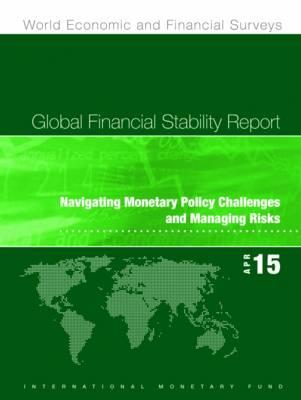 Global Financial Stability Report: April 1 2015 - International Monetary Fund (Editor)