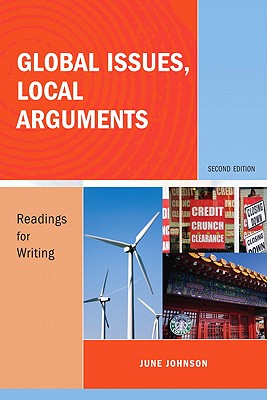 Global Issues, Local Arguments: Readings for Writing - Johnson, June
