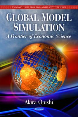 Global Model Simulation: A Frontier of Economic Science - Onishi, Akira