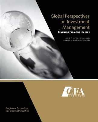 Global Perspectives on Investment Management: Learning from the Leaders - Sullivan, Rodney N (Editor), and Diermeier, Jeffrey J (Foreword by)