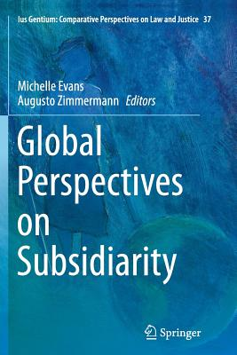 Global Perspectives on Subsidiarity - Evans, Michelle (Editor)