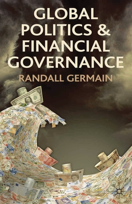 Global Politics and Financial Governance - Germain, Randall D.
