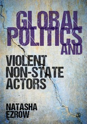 Global Politics and Violent Non-state Actors - Ezrow, Natasha