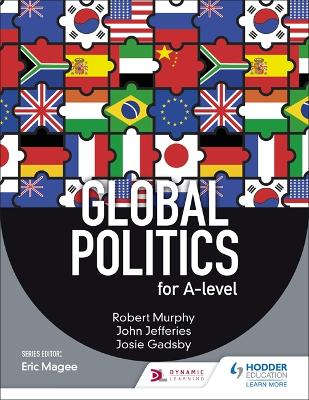 Global Politics for A-level - Murphy, Robert, and Jefferies, John, MD, MPH, FAAP, FACC, and Gadsby, Josie