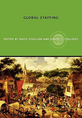 Global Staffing - Scullion, Hugh (Editor), and Collings, David G (Editor)
