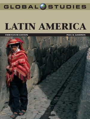 Global Studies: Latin America - Goodwin, Paul B