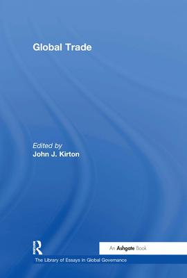 Global Trade - Kirton, John J., Professor (Series edited by)