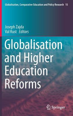 Globalisation and Higher Education Reforms - Zajda, Joseph (Editor)
