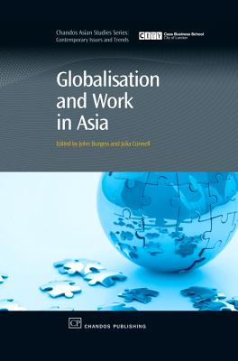 Globalisation and Work in Asia - Burgess, John (Editor), and Connell, Julia (Editor)