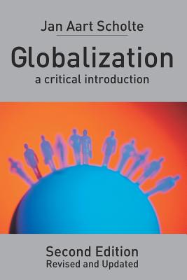 Globalization: A Critical Introduction - Scholte, Jan Aart, Professor