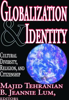 Globalization and Identity: Cultural Diversity, Religion, and Citizenship - Lum, B.