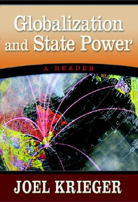 Globalization and State Power: A Reader - Krieger, Joel