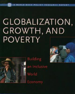 Globalization, Growth, and Poverty: Building an Inclusive World Economy - Collier, Paul, and Dollar, David