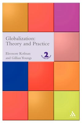 Globalization: Theory and Practice - Kofman, Eleonore (Editor), and Youngs, Gillian (Editor)