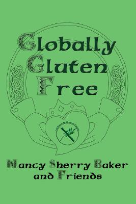 Globally Gluten Free - Baker, Nancy