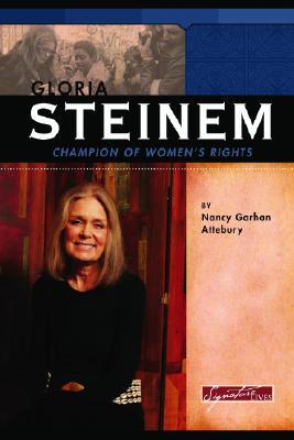 Gloria Steinem: Champion of Women's Rights - Attebury, Nancy G