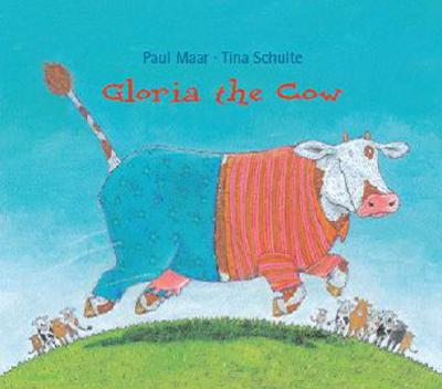 Gloria the Cow - Maar, Paul