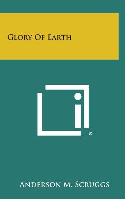 Glory of Earth - Scruggs, Anderson M