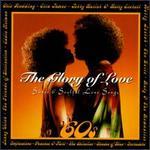 Glory of Love: Sweet & Soulful Love Songs-'60s