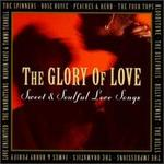 Glory of Love: Sweet & Soulful Love Songs