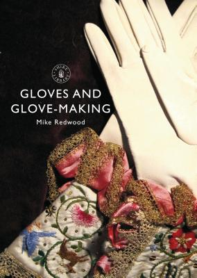 Gloves and Glove-making - Redwood, Mike