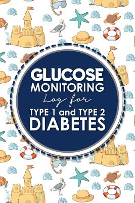 Glucose Monitoring Log for Type 1 and Type 2 Diabetes: Blood Glucose Journal, Blood Sugar Tracker, Diabetic Glucose Logbook, Cute Beach Cover - Publishing, Rogue Plus