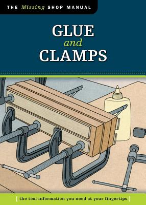 Glue and Clamps: The Tool Information You Need at Your Fingertips - Skills Institute Press