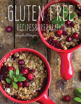 Gluten Free: Recipes & Preparation - Litzinger, Angela