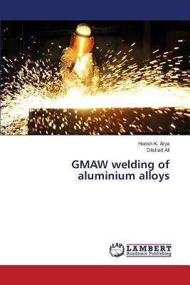 Gmaw Welding of Aluminium Alloys - Arya Harish K, and Ali Dilshad