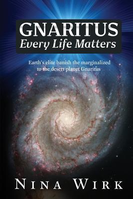 Gnaritus Every Life Matters - Wirk, Nina
