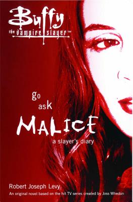 Go Ask Malice: A Slayer's Diary - Levy, Robert Joseph