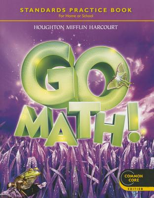 Go Math! Student Practice Book for Home or School, Grade 3 - Houghton Mifflin Harcourt (Creator)