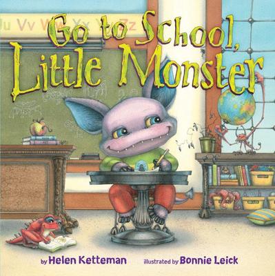 Go to School, Little Monster - Ketteman, Helen