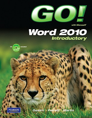 Go! with Microsoft Word 2010 Introductory - Gaskin, Shelley, and Ferrett, Robert, and Martin, Carol L.