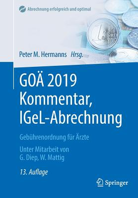Goa 2019 Kommentar, Igel-Abrechnung: Gebuhrenordnung Fur AErzte - Hermanns, Peter M (Editor), and Diep, Godehard (Contributions by), and Mattig, Wolfgang (Contributions by)
