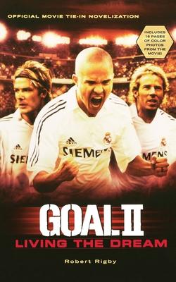 Goal! II: Living the Dream - Rigby, Robert