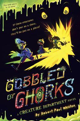 Gobbled by Ghorks - Weston, Robert Paul