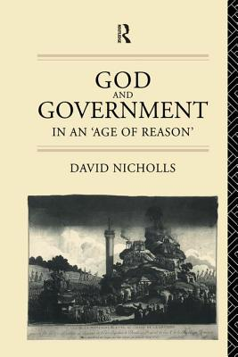 God and Government in an 'Age of Reason' - Nicholls, David