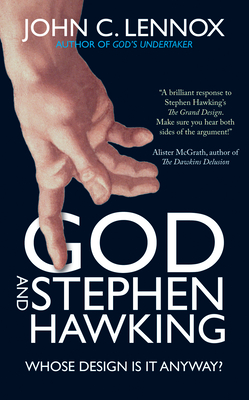 God and Stephen Hawking: Whose Design is it Anyway? - Lennox, John C.