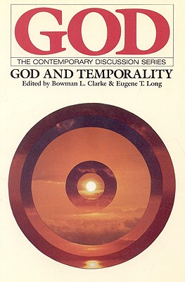 God and Temporality - Clarke, Bowman L (Editor)