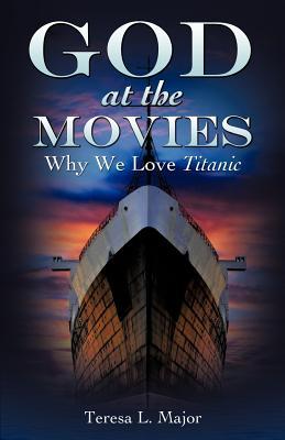 God at the Movies - Major, Teresa L