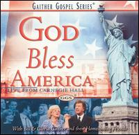 God Bless America - Bill Gaither/Gloria Gaither/Homecoming Friends