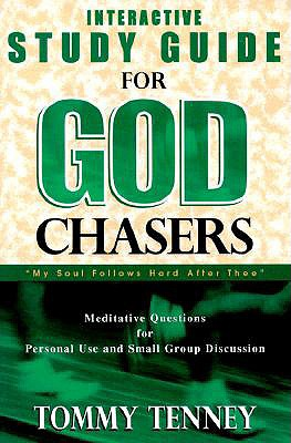 God Chasers: Interactive Study Guide - Tenney, Tommy, and Layton, Dian (Compiled by)